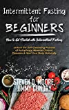 Intermittent Fasting for Beginners - How to Get Started with Intermittent Fasting: Unlock