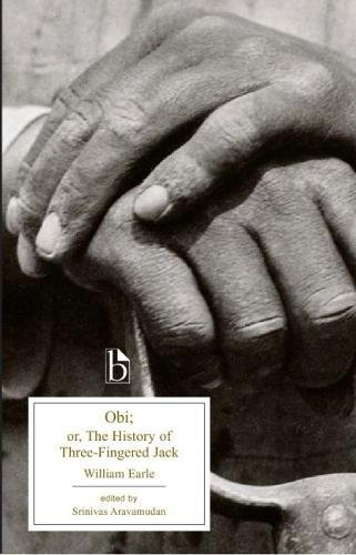 Obi or, The History of Three-Fingered Jack (Broadview Editions)