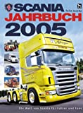 Scania Jahrbuch 2005: Die Welt von Scania für Fahrer und Fans