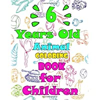 6  Years Old Animal Coloring Book For Children: How To Draw 80+ Animals, Kids Coloring Books , 82 Pages, 8,5x11, Soft Cover, Glossy Finish by MachLou Coloring Books