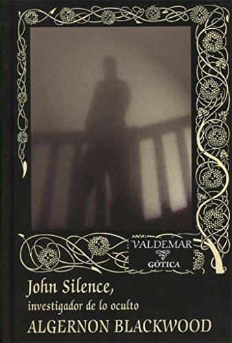 John Silence, investigador de lo oculto (Gótica)