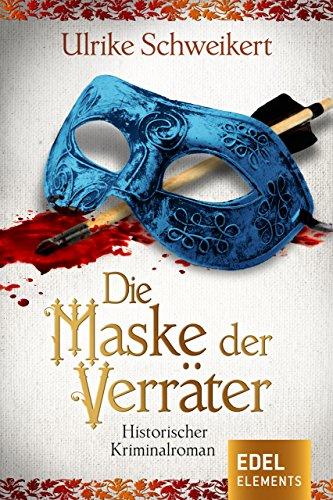 Die Maske der Verräter: Historischer Kriminalroman