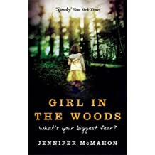 Girl in the Woods: What's Your Biggest Fear? by Jennifer McMahon (2010-11-08)