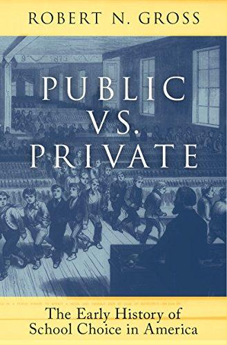 Public vs. Private: The Early History of School Choice in America (English Edition) (Private School Law In America)