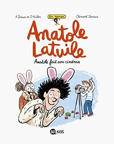 Anatole Latuile roman, Tome 02: Anatole fait son cinma