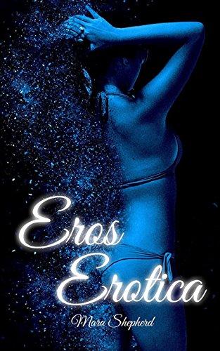 Eros Erotica: Sinnliche Geschichten von [Shepherd, Mara]