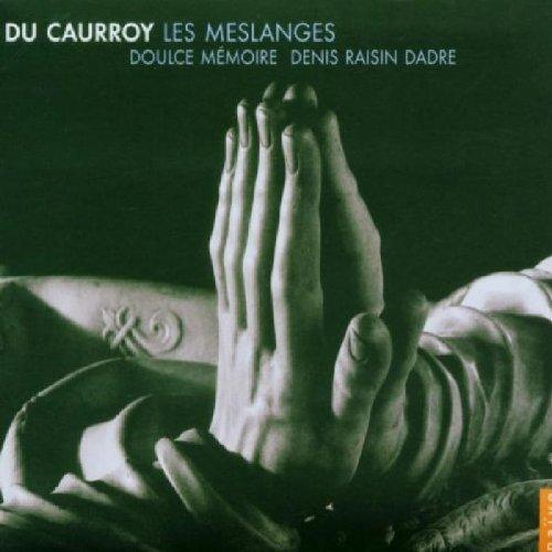 Du Caurroy: les Meslanges