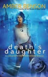 death s daughter a callipe reaper jones novel by author amber benson published july 2009
