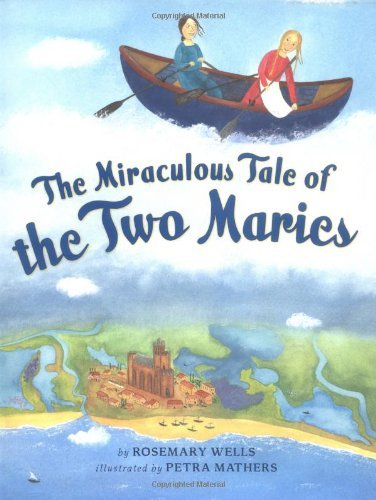 The Miraculous Tale of the Two Maries by Rosemary Wells (2006-04-06)