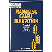 [(Managing Canal Irrigation : Practical Analysis from South Asia)] [By (author) Robert Chambers ] published on (April, 1989)
