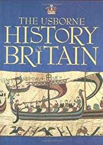The Usborne History of Britain (Internet-linked)