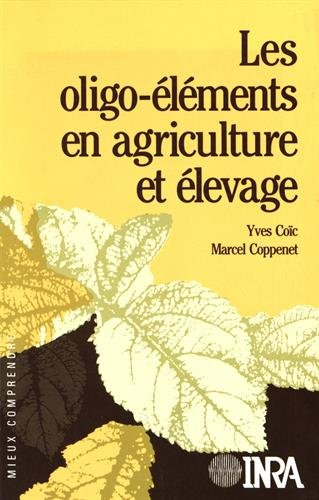 Les oligo-éléments en agriculture et élevage. Incidences sur la nutrition humaine