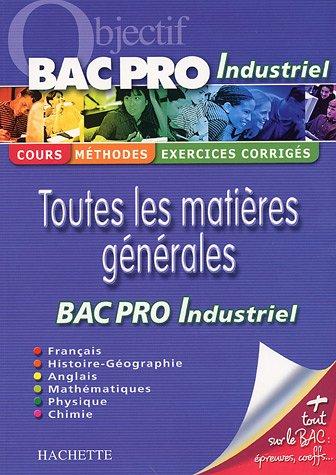 Toutes les matières générales : Pour réviser son Bac Pro Industriel