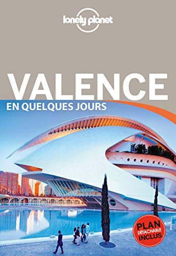 Valence En quelques jours 3ed par Lonely Planet LONELY PLANET