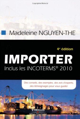 Importer: Des conseils, des exemples, des avis d'experts, des témoignages pour vous guider par Madeleine Nguyen-The