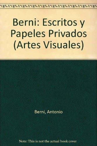 Berni, Escritos Y Papeles Privados (Artes Visuales)