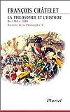 Histoire de la philosophie, Tome 5 - La philosophie et l'Histoire, de 1780 à 1880