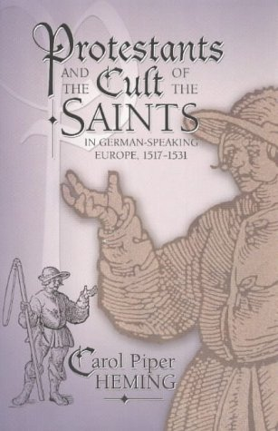 protestants-and-the-cult-of-the-saints-in-german-speaking-europe-1517-1531-sixteenth-century-essays-