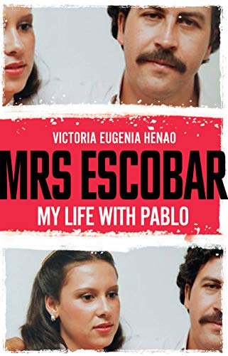 Mrs Escobar: My life with Pablo (English Edition)