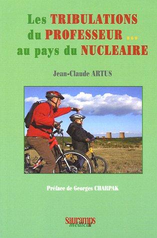 Les tribulations du Professeur au pays du Nucléaire