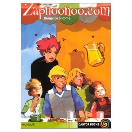 Zapnoonoo.com, tome 3 : Romance à Rome