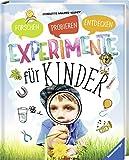 Experimente für Kinder: Forschen, Probieren, Entdecken - Charlotte Willmer-Klumpp