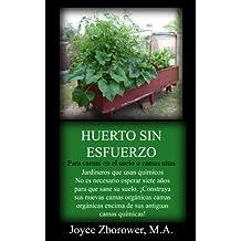 Huerto Sin Esfuerzo: La manera más fácil de tener verduras frescas y sabrosas para toda su familia (Spanish Food and Nutrition Series nº 2) (Spanish Edition)