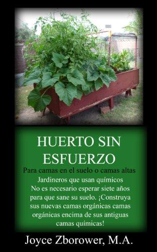 Descargar gratis Huerto Sin Esfuerzo: La manera más fácil de tener verduras frescas y sabrosas para toda su familia PDF