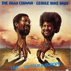 "The Billy Cobham - George Duke Band - ""Live"" - On Tour In Europe (International Release)"