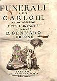 Funerali per Carlos III, re delle Spagne e per l'Infante di Napoli D. Gennaro Borbone