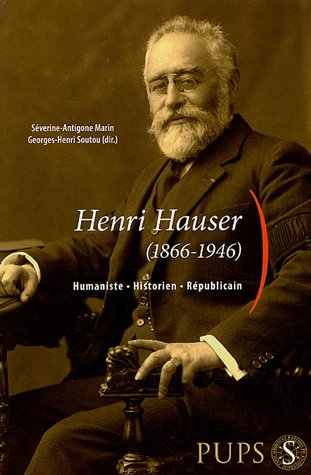 Henri Hauser (1866-1946) : Humaniste, Historien, Rpublicain
