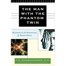 The Man with the Phantom Twin: Adventures in the Neuroscience of the Human Brain