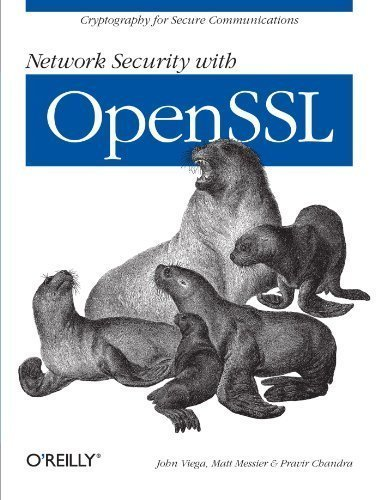 Network Security with OpenSSL: Cryptography for Secure Communications by John Viega (Jun 24 2002)