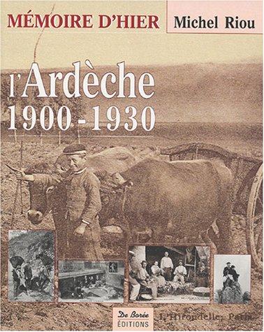 L'Ardèche 1900-1930 par Michel Riou