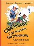 GRAMMAIRE CONJUGAISON ORTHOGRAPHE COURS ELEMENTAIRE