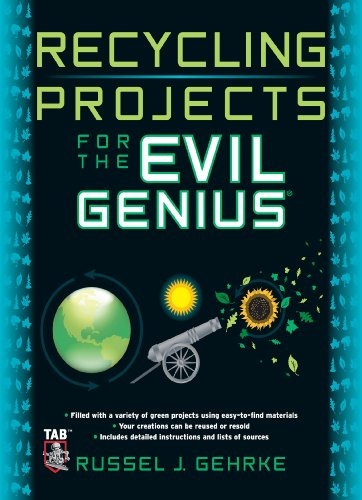 Recycling Projects for the Evil Genius (English Edition ...