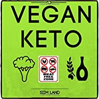 Vegan Keto: The Vegan Ketogenic Diet for Rapid Fat Loss (Works as a Vegetarian Keto Diet as Well) (Simple Keto) (Volume 4) by Siim Land (2016-07-12)