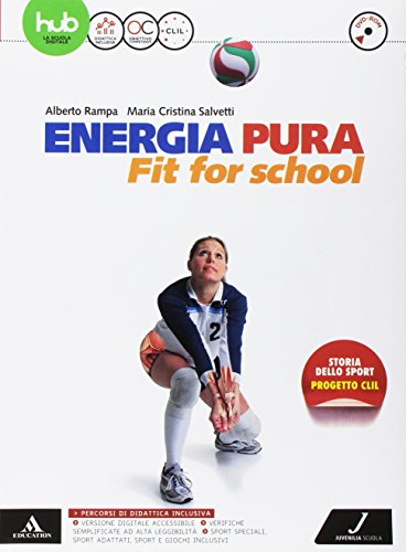 Energia pura. Fit for school. Vol. unico. Per le Scuole superiori. Con e-book. Con espansione online. Con DVD video