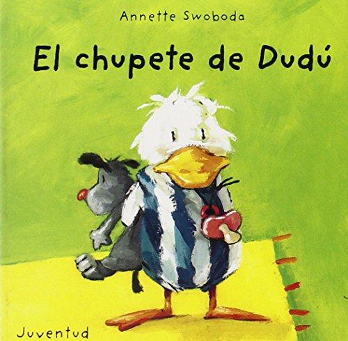 El chupete de Dudú (LIBROS DE DUDU) por Swoboda