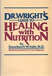 Dr. Wright's Guide to Healing With Nutrition by Jonathan V. Wright (1984-03-02)