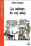 Telecharger Livres La Culture de vos ados (PDF,EPUB,MOBI) gratuits en Francaise