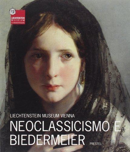 Liechtenstein Museum Vienna. Neoclassicismo e Biedermeier