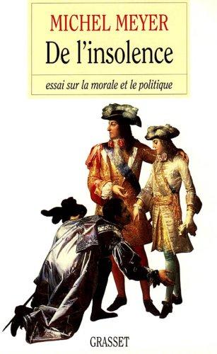 De l'insolence : Essai sur la morale et le politique par Michel Meyer