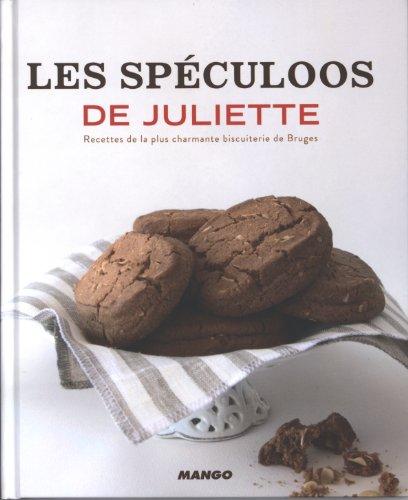 Les spéculoos de Juliette : Recettes de la plus charmante biscuiterie de Bruges par Brenda Keirsebilck