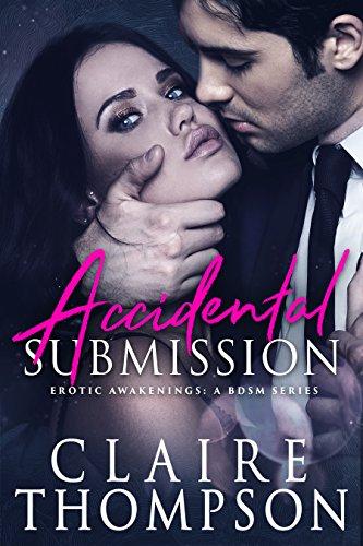 Pdf Full Accidental Submission Erotic Awakenings Book 1 Free Yuj76hnuyju