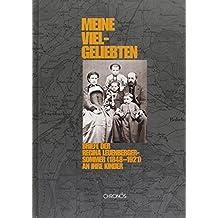 Meine Vielgeliebten: Briefe der Regina Leuenberger-Sommer (1848-1921) an ihre Kinder