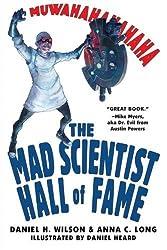 Mad Scientist Hall of Fame: Muwahahahaha! by Daniel H. Wilson (2008-08-01)