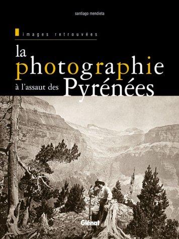 La photographie à l'assaut des Pyrénées