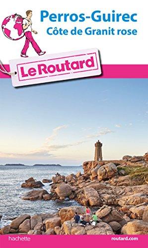 Guide du Routard Perros-Guirec et la côte de Granit rose par Collectif