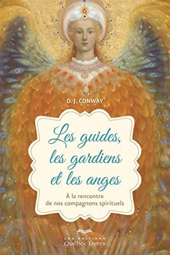 Les guides, les gardiens et les anges par Dj Conway